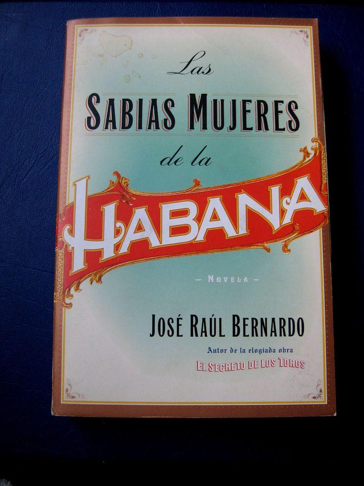 "Jose R. Bernardo ""Las Sabias Mujeres de La Habana"" Spanish  Libro en Español"