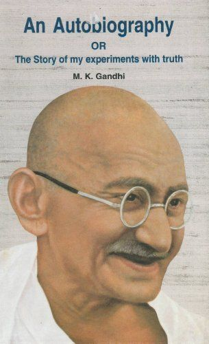 An Autobiography:  The Story of My Experiments with Truth by Mahatma Gandhi. $13.50. Publication: May 1994. 420 pages. Publisher: South Asia Books; 2 edition (May 1994). Edition - 2
