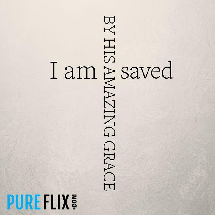 I am saved...by His amazing grace I am saved! #SavedByGrace