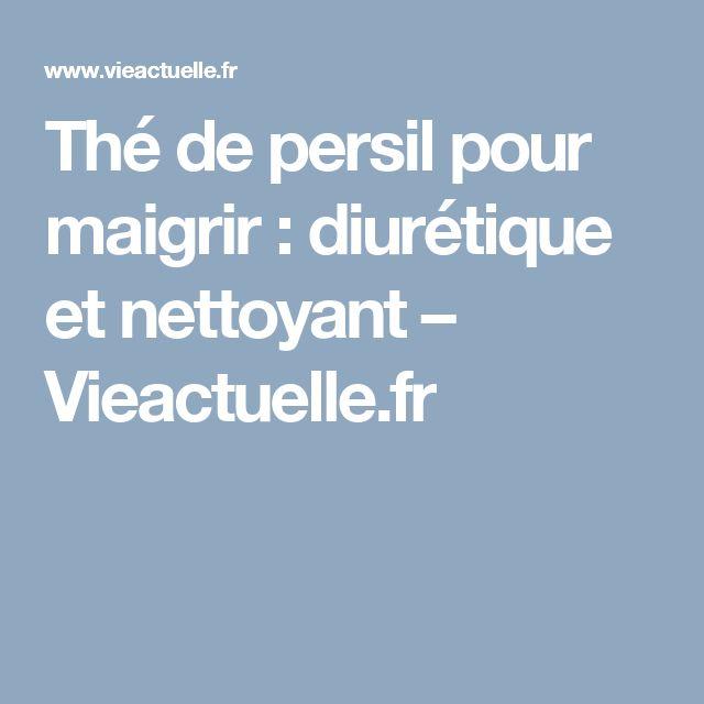 Thé de persil pour maigrir : diurétique et nettoyant – Vieactuelle.fr