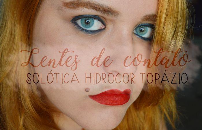 RESENHA LENTES DE CONTATO: SOLÓTICA HIDROCOR TOPÁZIO