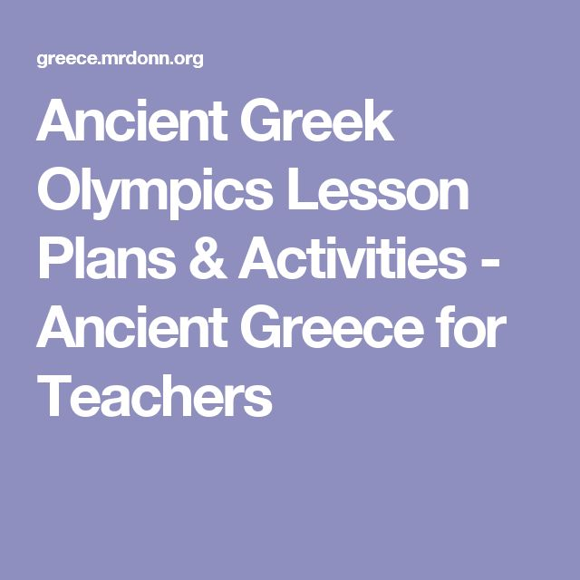 Ancient Greek Olympics Lesson Plans & Activities - Ancient Greece for Teachers