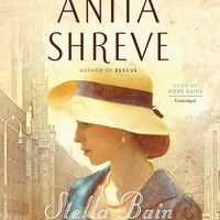 Stella Bain by Anita Shreve, Read by Hope Davis - Audiobook Excerpt by HachetteAudio on SoundCloud
