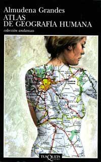 Atlas de geografía humana- Almudena Grandes