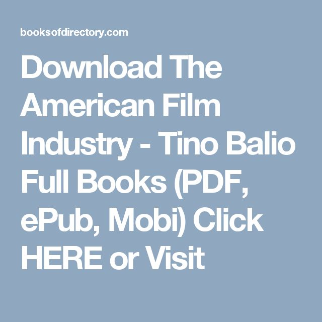 Download The American Film Industry - Tino Balio Full Books (PDF, ePub, Mobi) Click HERE or Visit
