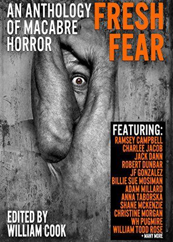 Fresh Fear: An Anthology of Macabre Horror by Ramsey Camp... https://www.amazon.com/dp/B01HYASBBI/ref=cm_sw_r_pi_dp_x_zeODzbQDWENC4