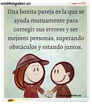 Una bonita pareja es la que se ayuda mutuamente para corregir sus errores y ser mejores personas, superando obstáculos y estando juntos. Te amo.