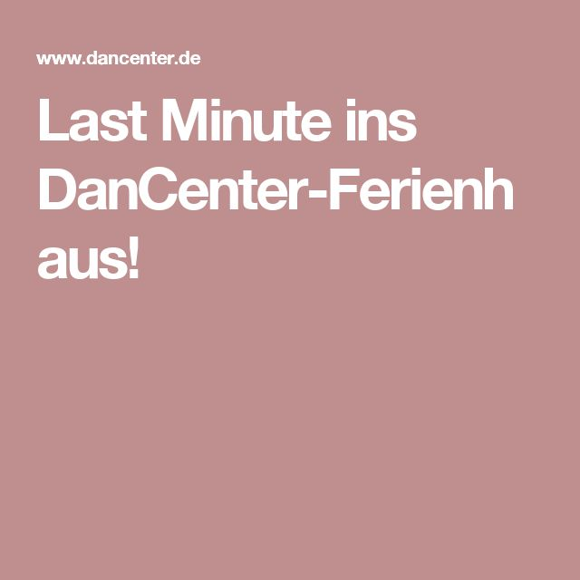 Last Minute ins DanCenter-Ferienhaus!