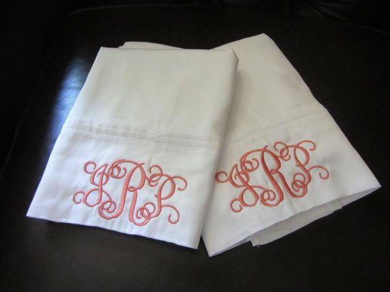 Monogrammed Pillowcases. Going to get some pillow cases that we got as a wedding present monogramed!