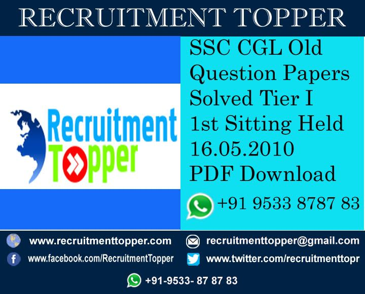 SSC CGL Old Question Papers Solved Tier I 1st Sitting Held 16.05.2010 ssc cgl old question papers solved tier 1 45 ‪#‎SSC‬ ‪#‎SSCCgl‬ ‪#‎SSCCglPreviousPapers‬ ‪#‎SSCCglPreviousPapersPdf‬ ‪#‎SSCCglPreviousPapersPdfDownload‬