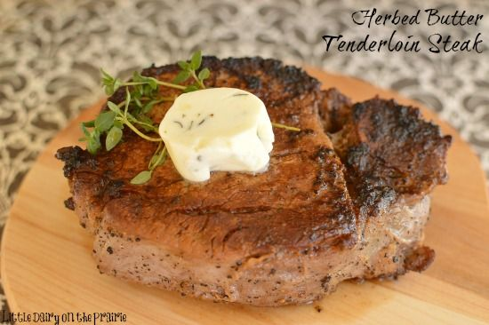 Herbed Butter Tenderloin Steak--Very easy! Extremely tasty way to cook steak at home! Far better than eating out!