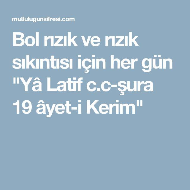 """Bol rızık ve rızık sıkıntısı için her gün """"Yâ Latif c.c-şura 19 âyet-i Kerim"""""""