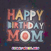 100 Mother's Birthday Wishes – Happy Birthday Mom