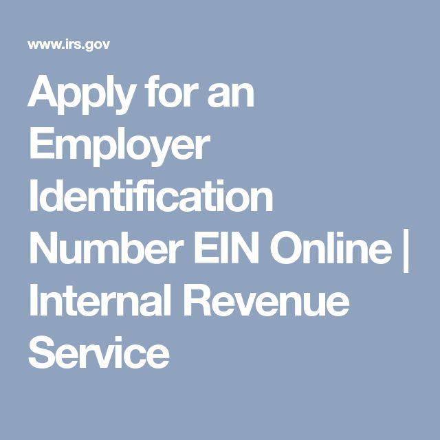 Apply for an Employer Identification Number EIN Online | Internal Revenue Service