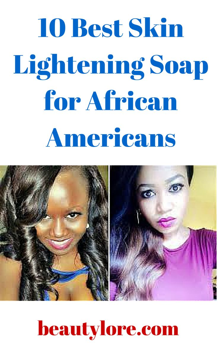 10 Best Skin Lightening Soap for African Americans. There are different kinds of products for skin whitening. There are serums, creams, and soaps – all dedicated in...continue reading by clicking here --> http://beautylore.com/2013/04/29/most-effective-skin-bleaching-soap-black-women-america/