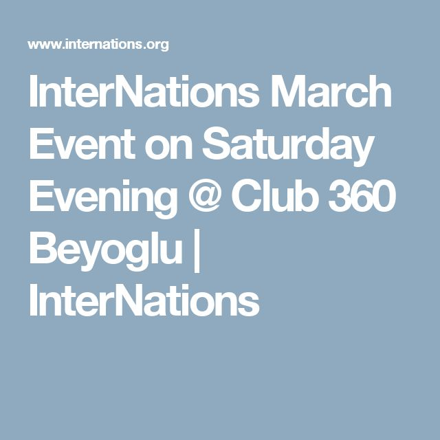 InterNations March Event on Saturday Evening @ Club 360 Beyoglu | InterNations