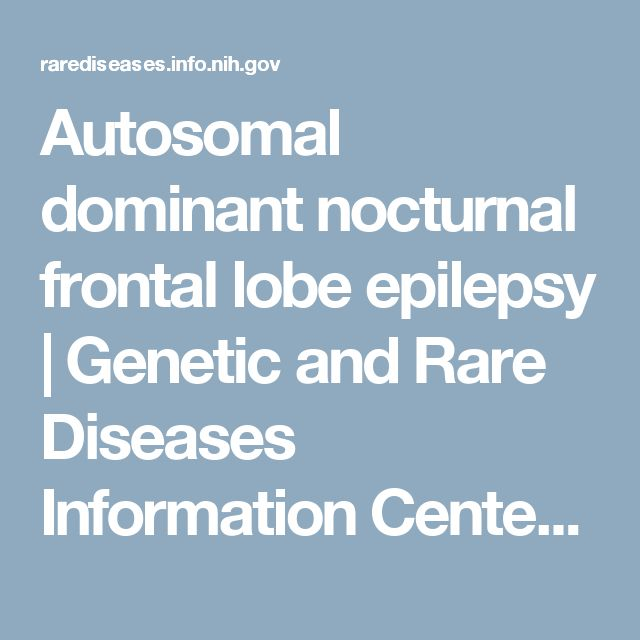 Autosomal dominant nocturnal frontal lobe epilepsy             | Genetic and Rare Diseases Information Center (GARD) – an NCATS Program
