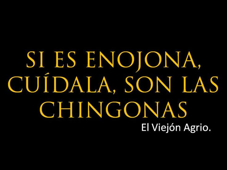 #enojona #chingona #frase #español