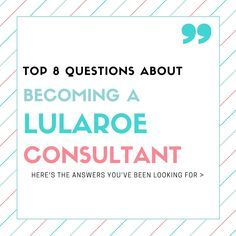 Wondering what its like starting a LuLaRoe business? Want to know what the LuLaRoe Consultant Cost is to start? Here's the answers to the Top 8Questions women are asking about becomi…