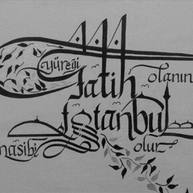 Yüreği Fatih olanın nasibi İstanbul olur.