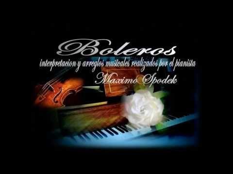 MAXIMO SPODEK, SOÑAR EN TIEMPO DE BOLEROS, MUSICA ROMANTICA INSTRUMENTAL