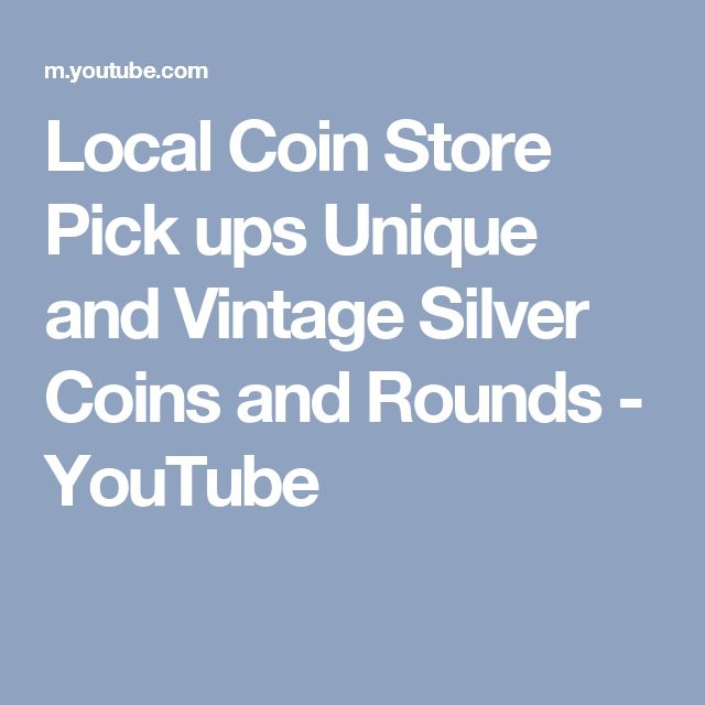 Local Coin Store Pick ups Unique and Vintage Silver Coins and Rounds - YouTube