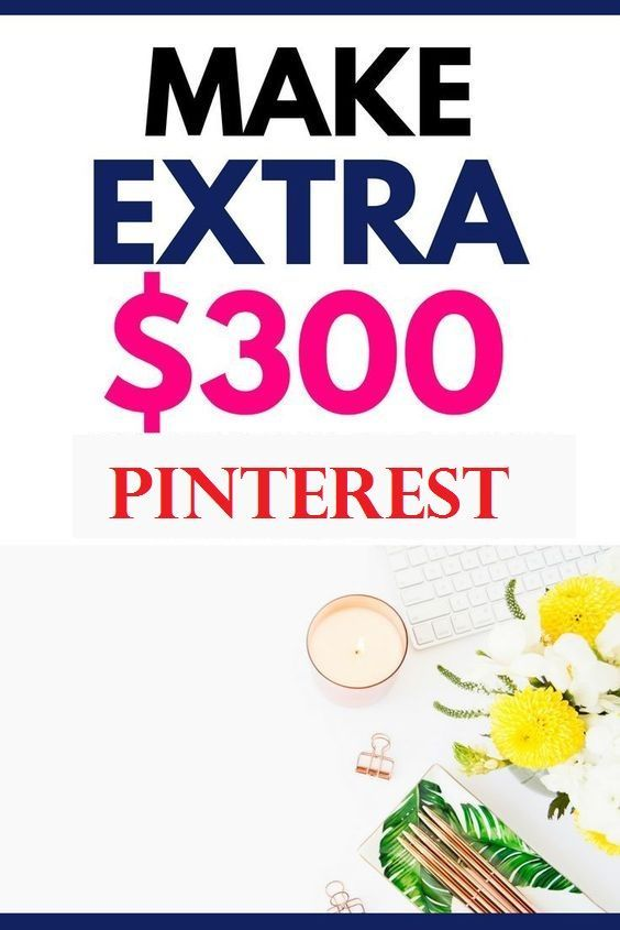 How I Can Make Money With Pinterest – Extra money from home