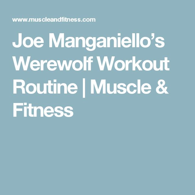 Joe Manganiello's Werewolf Workout Routine | Muscle & Fitness