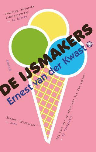 Ernest van der Kwast:'De IJsmakers' - Mid-price editie uitgegeven in2016 bij De Bezige Bij - ISBN 9789023499268-Boekomslagontwerp: Erik Cox