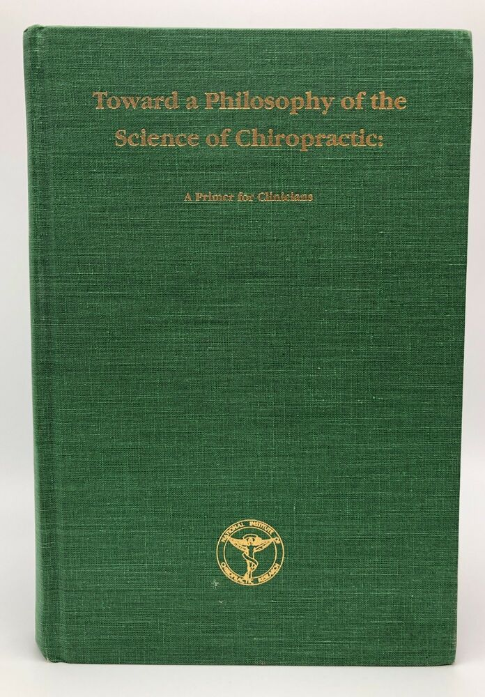 Toward A Philosophy Of The Science Of Chiropractic Primer Hardcover Book Keating Textbook Hardcover Book Philosophy Textbook