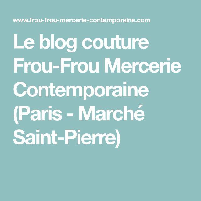 Le blog couture Frou-Frou Mercerie Contemporaine (Paris - Marché Saint-Pierre)