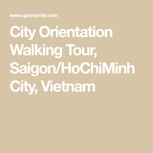 City Orientation Walking Tour, Saigon/HoChiMinh City, Vietnam