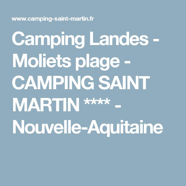 Camping Landes - Moliets plage - CAMPING SAINT MARTIN **** - Nouvelle-Aquitaine