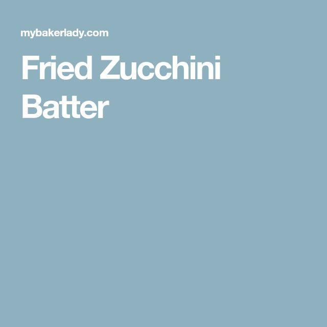 Fried Zucchini Batter