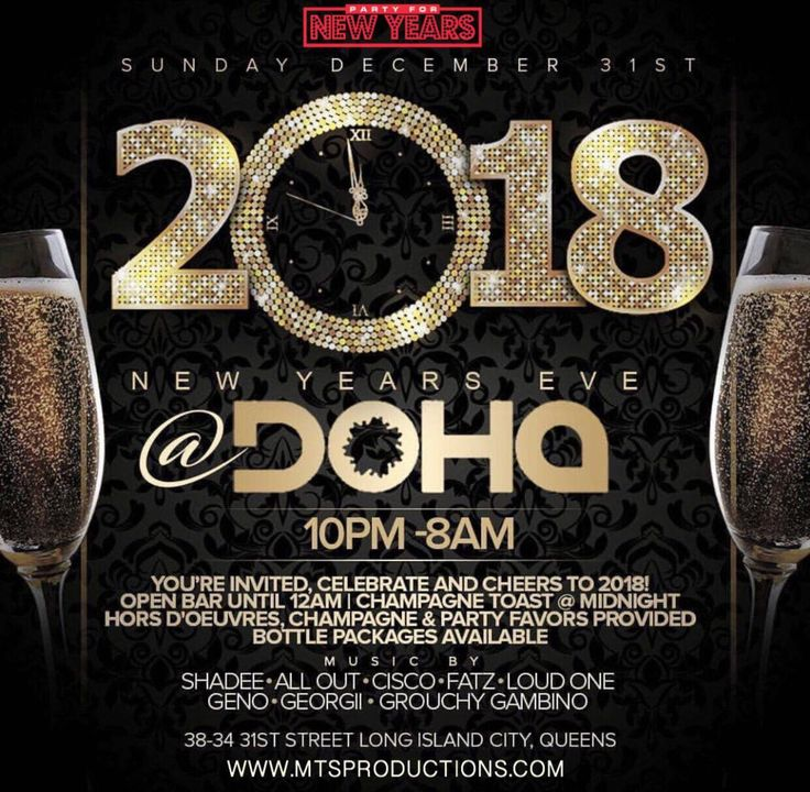 New Years Eve at Doha Nightclub You're invited to Celebrate and Cheers to 2018 at Doha Nightclub New Years Eve! Doors Open at 10am-8AM Open bar until 12am Champagne Toast at Midnight Party Favors Bottle Packages Available Upon Request  Doha Nightclub Address: 38-34 31st Street, Long Island City Music Rotation By: Cre8 – Frank Roth – Spin One – Abrupt Doors Open 10PM – 4AM Doha Nightclub General Admission: $25 Doha Nightclub Birthday Packages, Bottle Packages & Bottle Service. ALL BOTTLE…