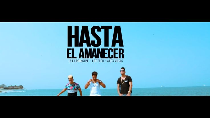 HASTA EL AMANECER Nicky Jam ( COVER ) Js El Principe + J Better & Alex M...