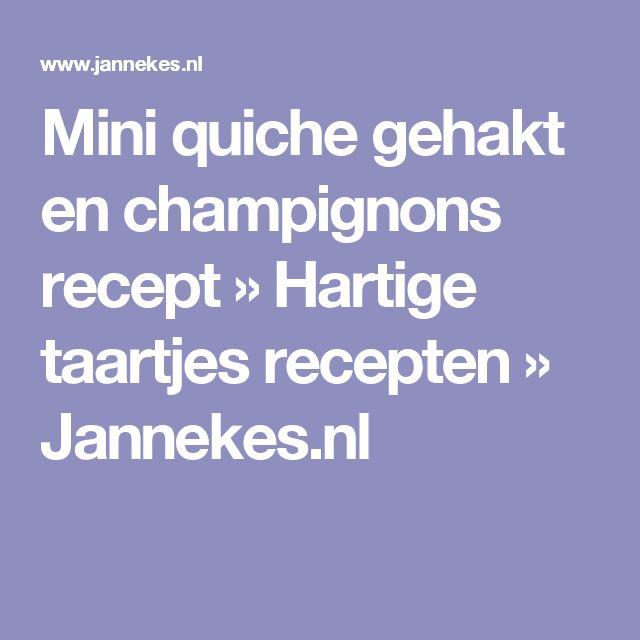 Mini quiche gehakt en champignons recept » Hartige taartjes recepten » Jannekes.nl
