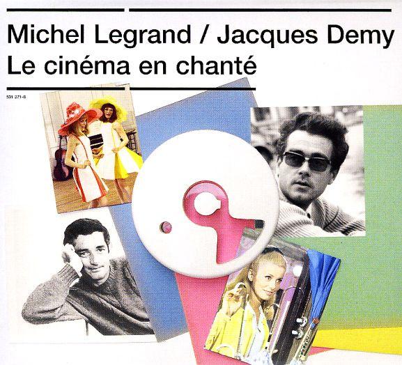 Michel Legrand/Jacques Demy: Le Cinema En Chante