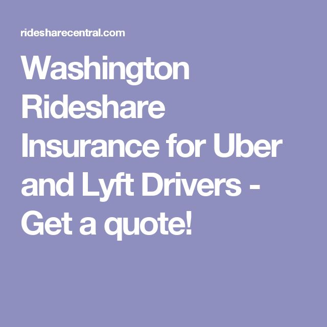 Washington Rideshare Insurance For Uber And Lyft Drivers Get A Simple Lyft Quote