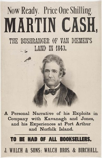 Lithographed poster advertising the sale of escaped convict Martin Cash's autobiography, The Adventures of Martin Cash, edited and also probably written by James Lester Burke. The poster was printed by J. Walch & Sons: Walch Bros. & Birchall. From the collections of the State Library of New South Wales: http://acmssearch.sl.nsw.gov.au/search/itemDetailPaged.cgi?itemID=448998