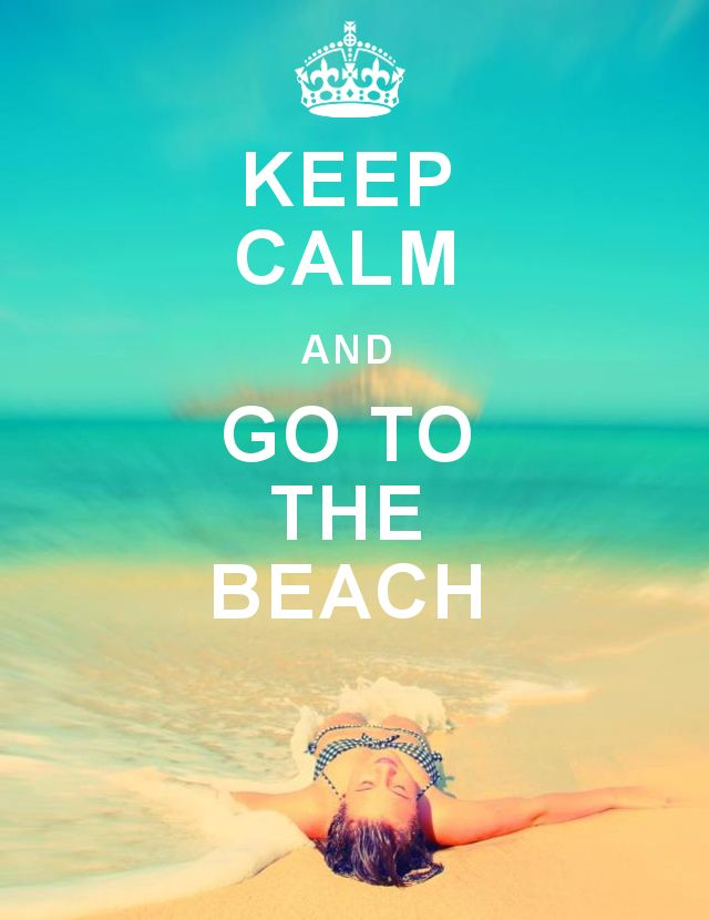 Keep Calm Go to the Beach                                                                                                                                                                                 Mehr