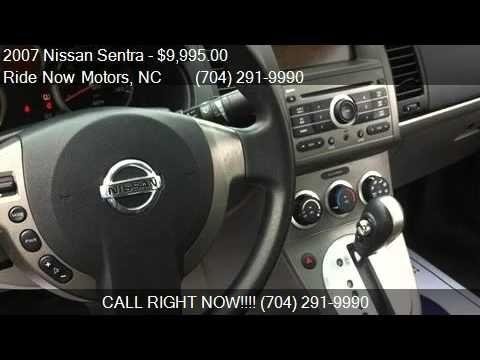 2007 Nissan Sentra Sedan 4D - Ride Now Motors. Ask for Natasha or Sara Ride Now Motors 6353 E. Independence Blvd. Charlotte, NC 28212 1-855-209-9353 http://www.ridenowmotors.com http://www.facebook.com/ridenowmotors