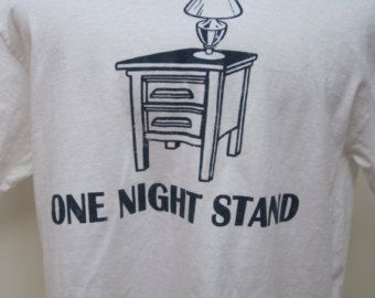 White Tee Shirt Vintage  90's -One Night Stand-Bedside Table Lamp Date Girlfriend Bedroom Night Stand