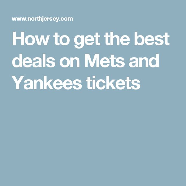 How to get the best deals on Mets and Yankees tickets