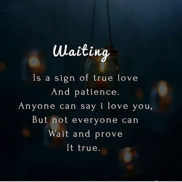 Waiting Is A Sign Of True Love And Patience Love Love Quotes Quotes Quote Patience True Love Quotes Love Im Patience Love Quotes Patience Love True Love Quotes