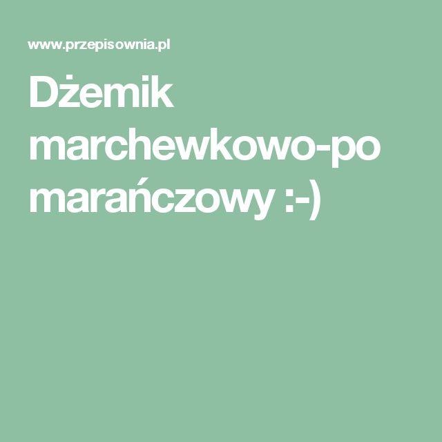 Dżemik marchewkowo-pomarańczowy :-)