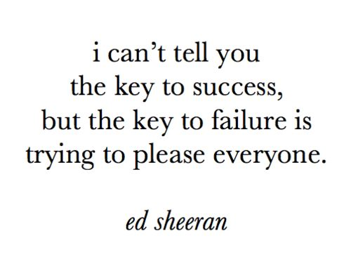: Inspiration, Quotes, Keys, Edsheeran, Truth, Ed Sheeran, Wisdom, Success