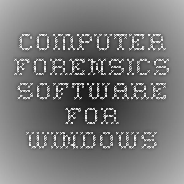 Computer Forensics Software for Windows