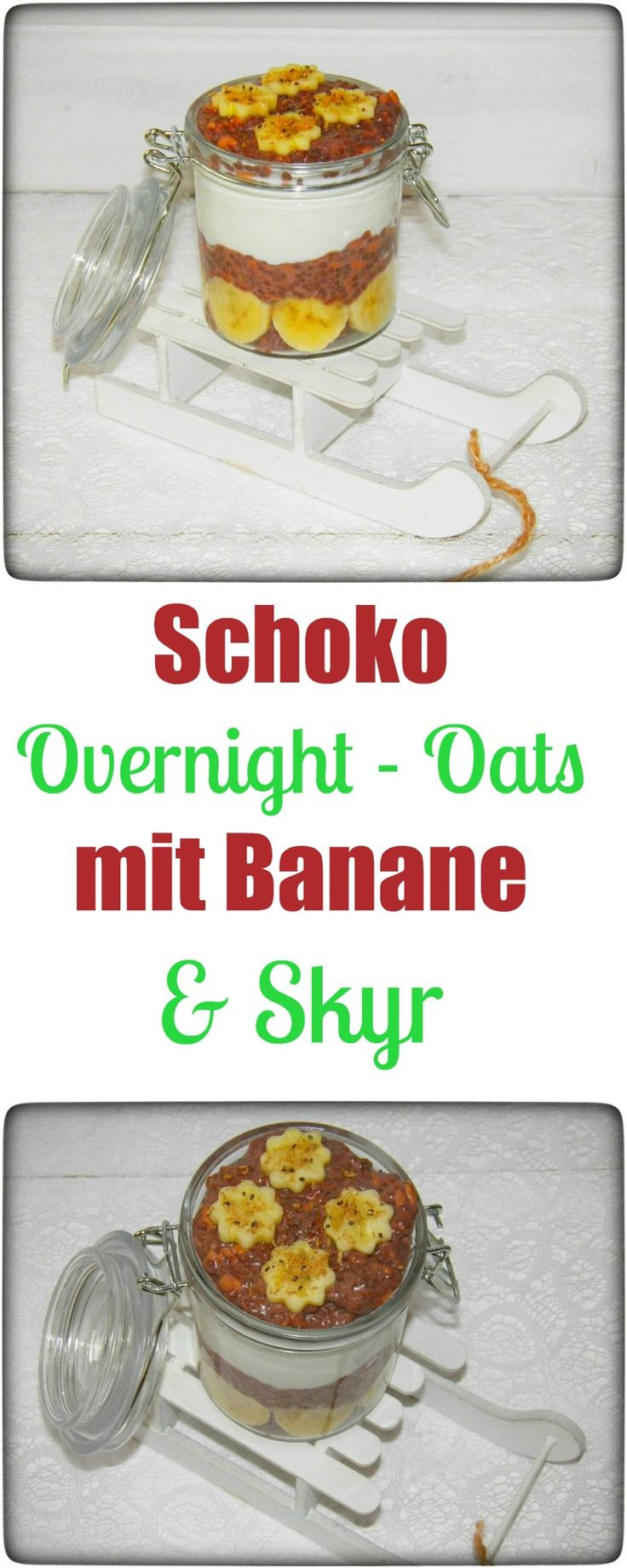 Leckere Schoko Overnight - Oats mit Kakao & Banane. Mit Dinkelflocken und Chiapudding und Skyr. Lecker!!