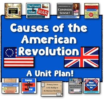Causes of the Revolutionary War Unit: 12 Highly-Engaging, Authentic Lessons!